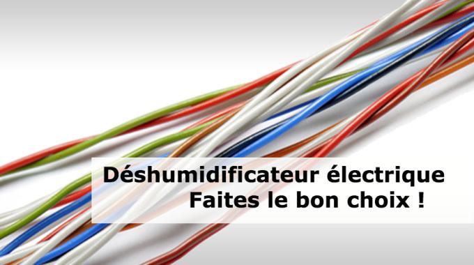 Déshumidificateur électrique : faites le bon choix !